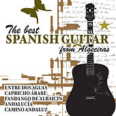The Best Spanish Guitar from Algeciras by Various Artists