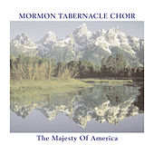 The Majesty Of America by The Mormon Tabernacle Choir