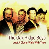 Just a Closer Walk With Thee by The Oak Ridge Boys