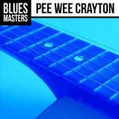 Blues Masters: Pee Wee Crayton by Pee Wee Crayton