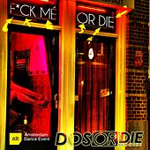 F*ck Me or Die - Ade 2014 von Various Artists
