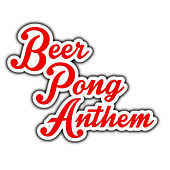Beer Pong Anthem - Single by Thom Shepherd