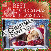Best Of Christmas Classical: A Christmas Fantasy by Various Artists