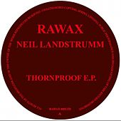 Thornproof EP by Neil Landstrumm