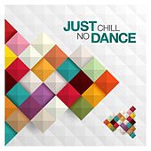 Just Chill: No Dance by Various Artists