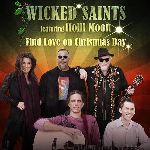 Find Love on Christmas Day (feat. Holli Moon) by Wicked Saints