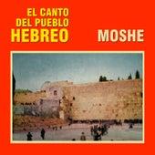 El Canto del Pueblo Hebreo by Moshe