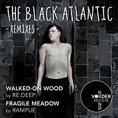 Walked-On Wood / Fragile Meadow (Remixes) by The Black Atlantic