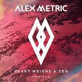 Heart Weighs A Ton Remixes by Alex Metric