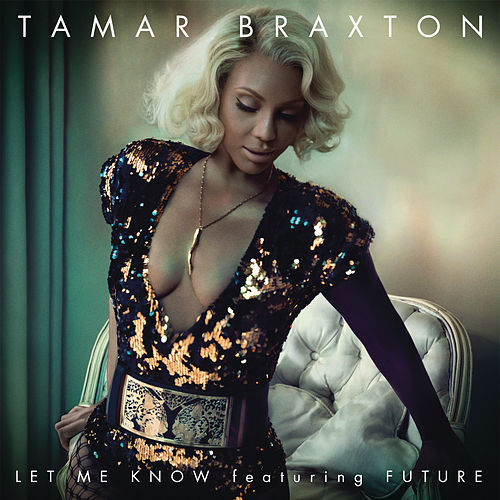 Let Me Know by Tamar Braxton