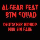 Deutscher HipHop nur ein Fake (feat. BTM SQUAD) by Al Gear