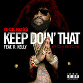 Keep Doin' That (Rich Bitch) by Rick Ross