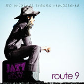 Jazz on the Road .Route 9 (50 Original Tracks Remastered) von Various Artists