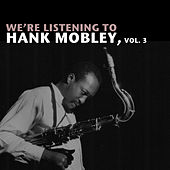We're Listening to Hank Mobley, Vol. 3 von Hank Mobley