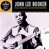The Complete '50s Chess Recordings by John Lee Hooker