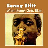 When Sunny Gets Blue by Sonny Stitt