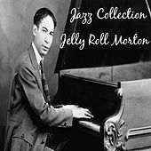 Jazz Collection: Jelly Roll Morton by Jelly Roll Morton
