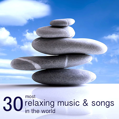 30 Most Relaxing Music & Songs in the World - Mindfulness Meditation Relaxation Music Collection Nature Sounds Essentials by Relaxation Masters
