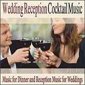 Wedding Reception Cocktail Music: Music for Dinner and Reception Music for Weddings by Robbins Island Music Group