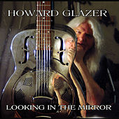 Looking in the Mirror by Howard Glazer