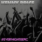 Every Night Is Epic by Kenny Price