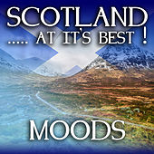 Scotland...at it's Best!: Moods by Various Artists