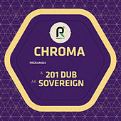 201 Dub / Sovereign by Chroma