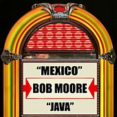 Mexico / Java by Bob Moore