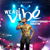 We A Di Vibe - Single by Christopher Martin