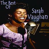 The Best Of Sarah Vaughan by Sarah Vaughan
