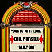 Our Winter Love / Alley Cat by Bill Pursell