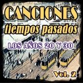 Canciones de Tiempos Pasados: Los Años 20 y 30, Vol. 2 by Various Artists