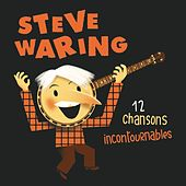 12 Chansons Incontournables by Steve Waring