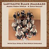 Music From Inala: A Zulu Ballet by Ladysmith Black Mambazo