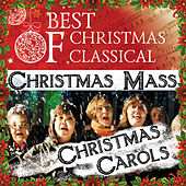 Best Of Christmas Classical: Christmas Mass - Christmas Carols by Various Artists