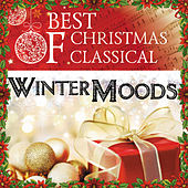 Best Of Christmas Classical: Winter Moods by Various Artists