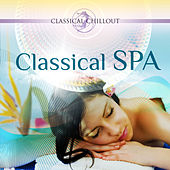 BEST OF CLASSICAL CHILLOUT: Classical SPA by Various Artists