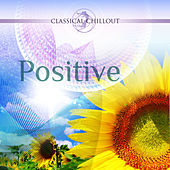 BEST OF CLASSICAL CHILLOUT: Positive by Various Artists