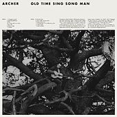 Old Time Sing Song Man by Archer