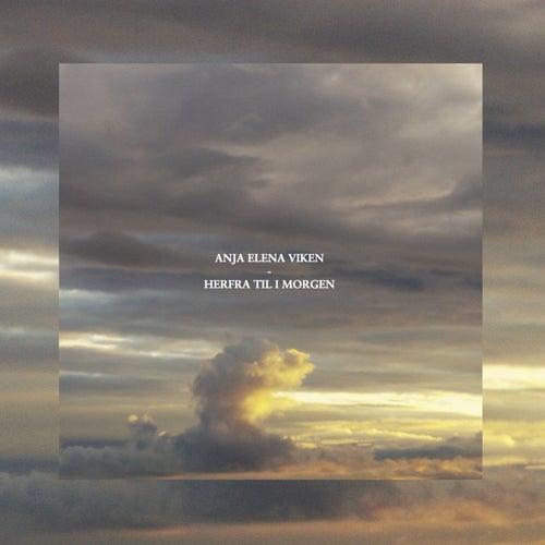 Herfra til i morgen by Anja Elena Viken