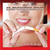 The Empowerment Series: Stop Smoking by Mind Illumin8tion