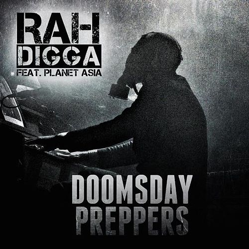 Doomsday Preppers (feat. Planet Asia) by Rah Digga