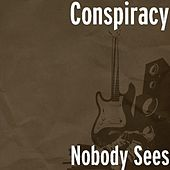 Nobody Sees by Conspiracy