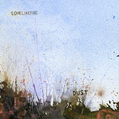 Dust by Love Like Fire