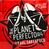 We Are Planet Perfecto, Vol. 4 - #FullOnFluoro (Unmixed) von Various Artists