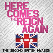 Here Comes the Reign Again: The Second British Invasion von Various Artists