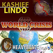 World Crisis - Single by Kashief Lindo