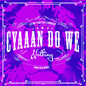 Cyaaan Do We Nothing (Noah Issa Remix) [feat. Chronixx] -Single by Lutan Fyah