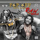 Pop Off (feat. Gunplay) by Raw