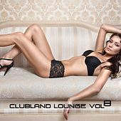 Clubland Lounge, Vol. 8 by Various Artists